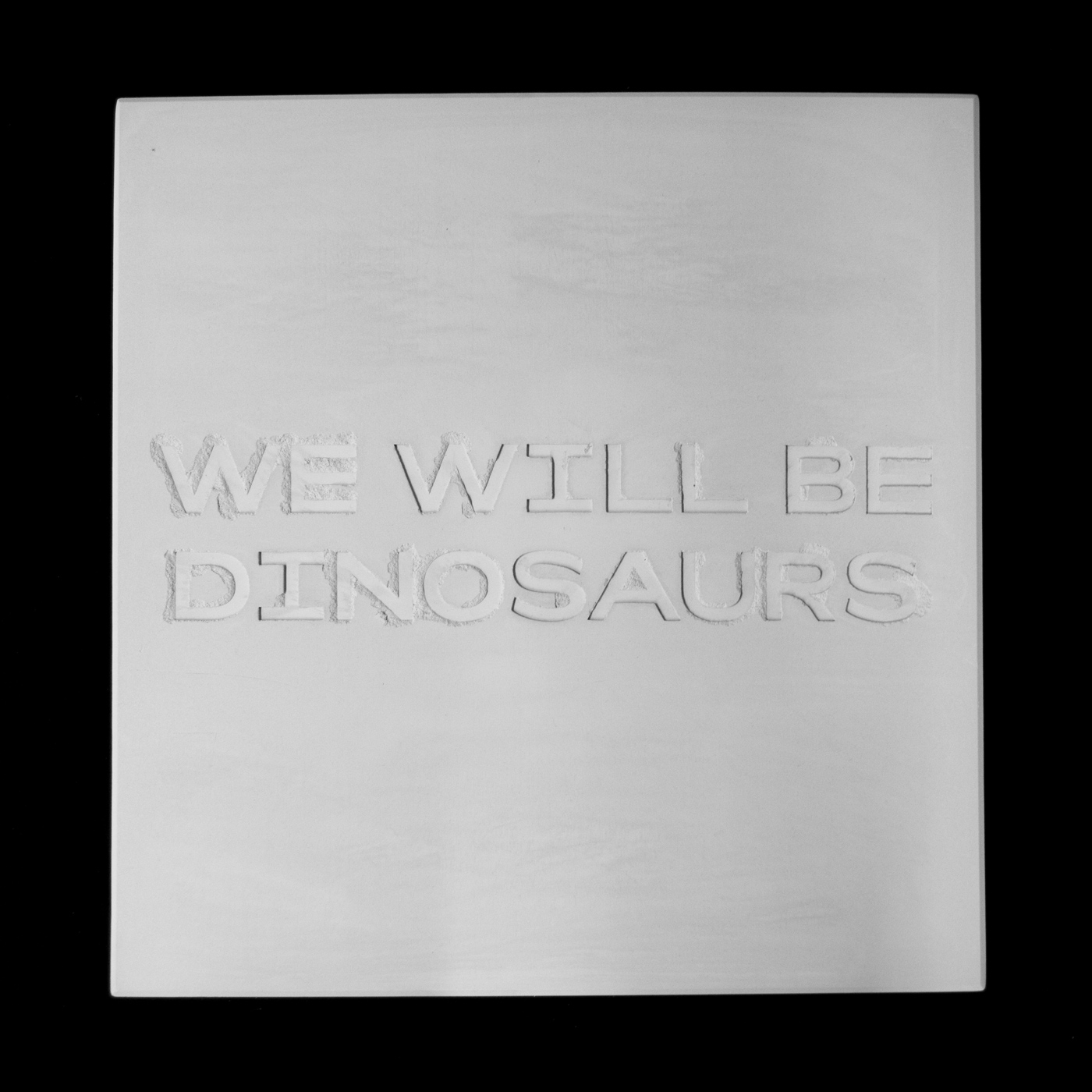 We will be dinosaurs, concrete, 2019